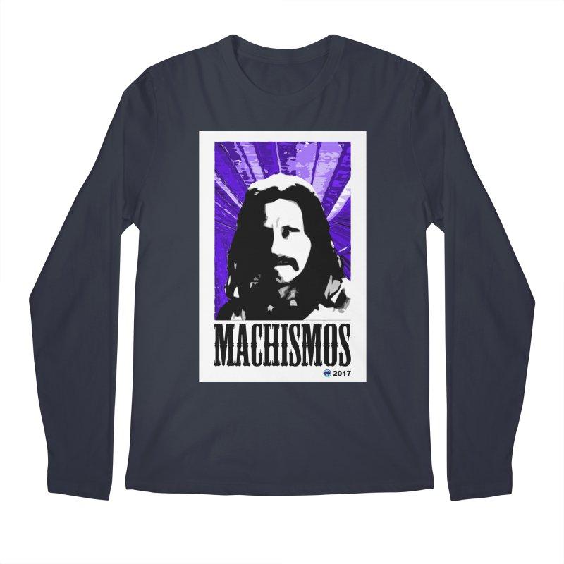 Machismos by ChupaCabrales Men's Longsleeve T-Shirt by ChupaCabrales's Shop