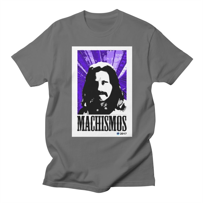 Machismos by ChupaCabrales Men's Regular T-Shirt by ChupaCabrales's Shop