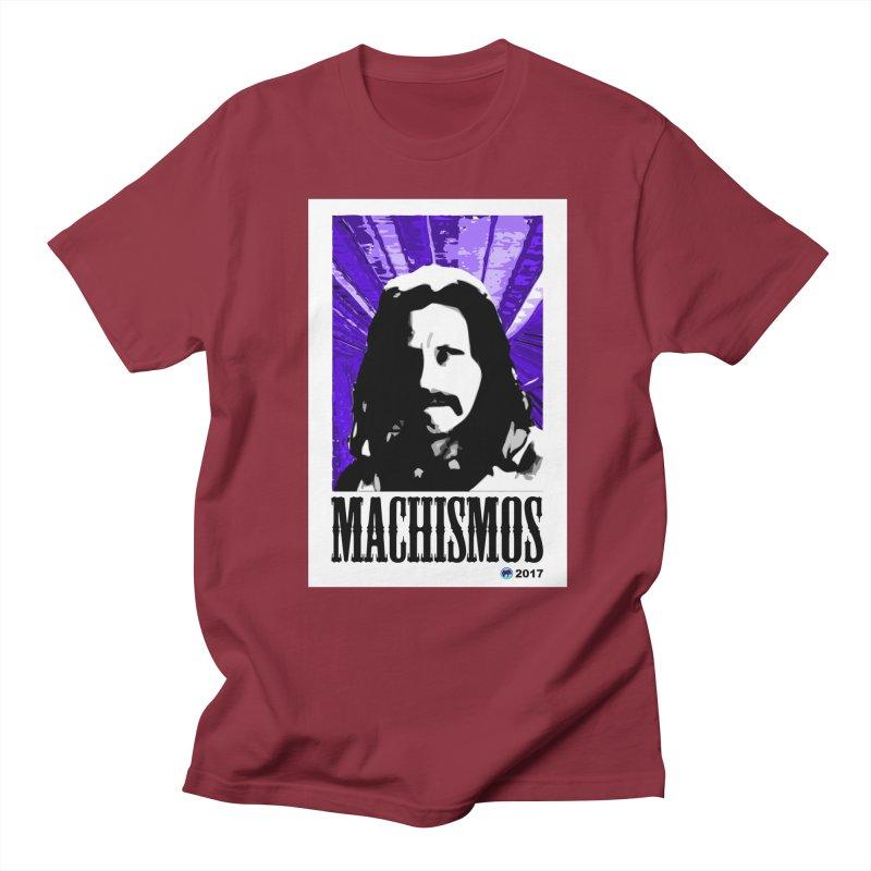 Machismos by ChupaCabrales Men's T-Shirt by ChupaCabrales's Shop
