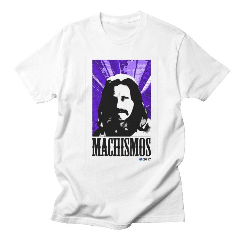 Machismos by ChupaCabrales Women's Unisex T-Shirt by ChupaCabrales's Shop
