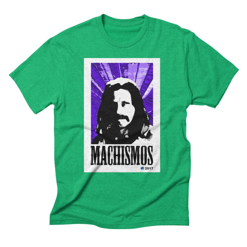 Machismos by ChupaCabrales Men's T-Shirt by ChupaCabrales's Shop