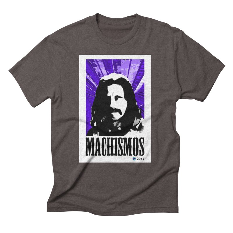 Machismos by ChupaCabrales Men's Triblend T-Shirt by ChupaCabrales's Shop