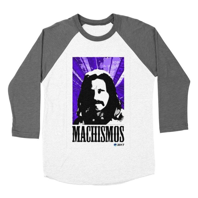 Machismos by ChupaCabrales Women's Longsleeve T-Shirt by ChupaCabrales's Shop
