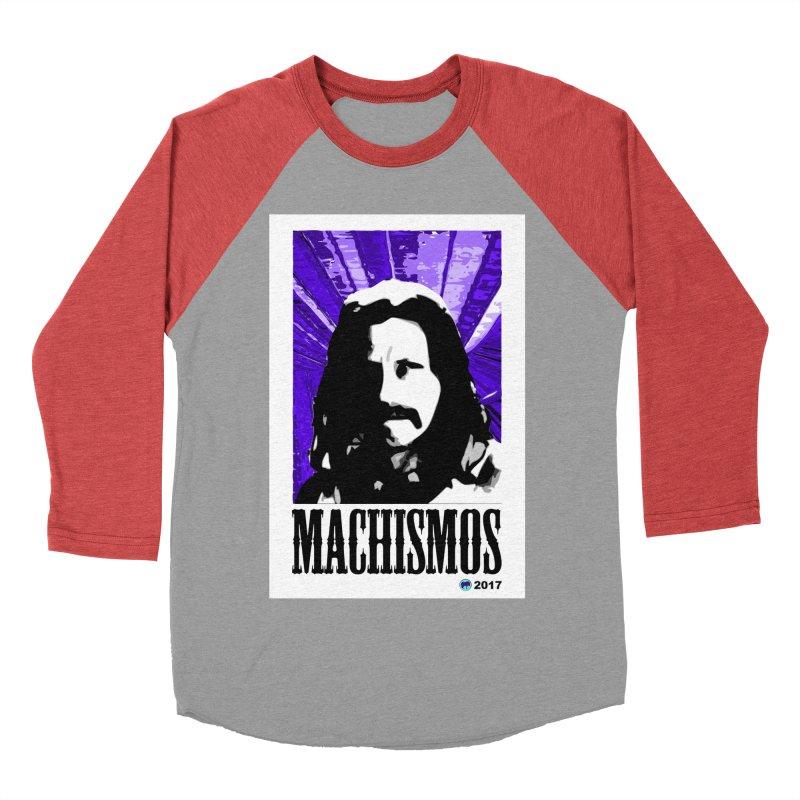 Machismos by ChupaCabrales Men's Baseball Triblend T-Shirt by ChupaCabrales's Shop