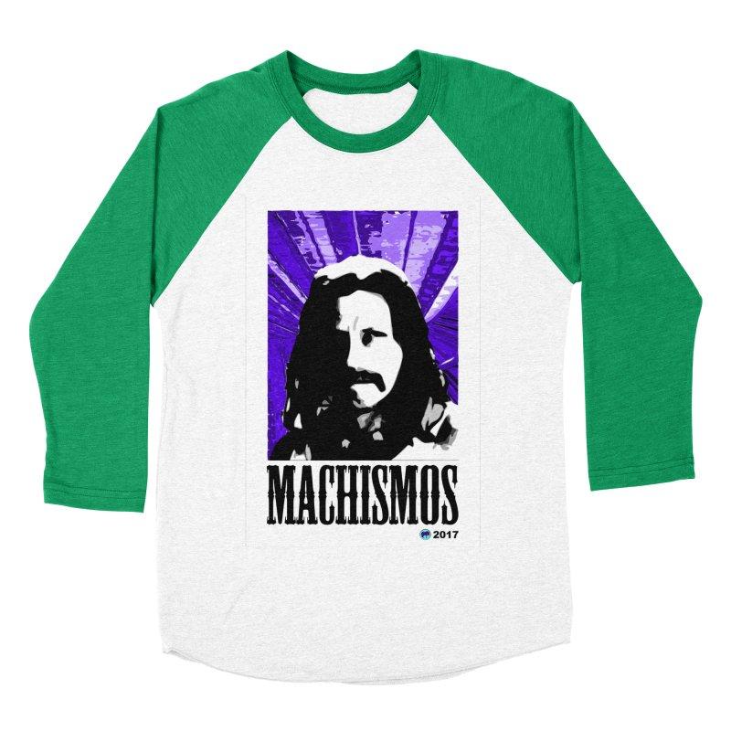 Machismos by ChupaCabrales Men's Baseball Triblend Longsleeve T-Shirt by ChupaCabrales's Shop