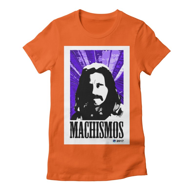 Machismos by ChupaCabrales Women's Fitted T-Shirt by ChupaCabrales's Shop