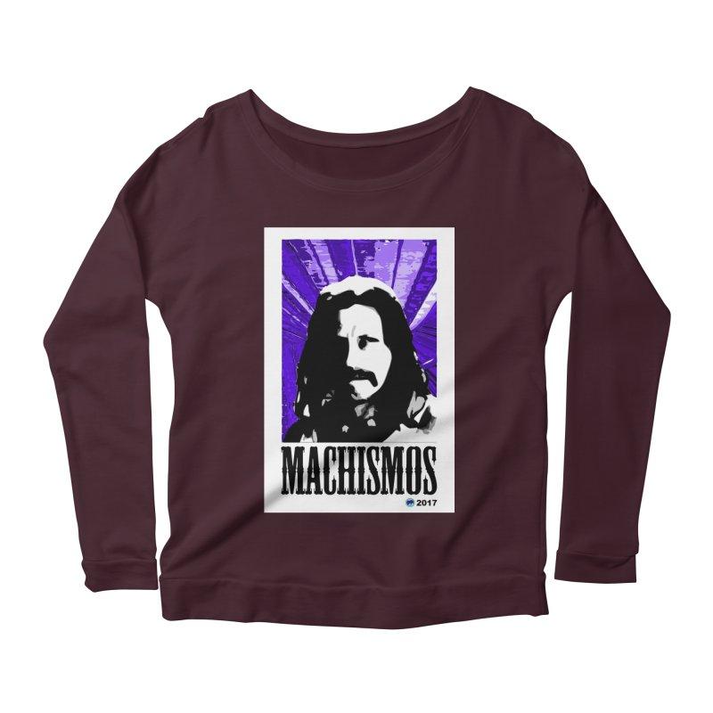 Machismos by ChupaCabrales Women's Scoop Neck Longsleeve T-Shirt by ChupaCabrales's Shop