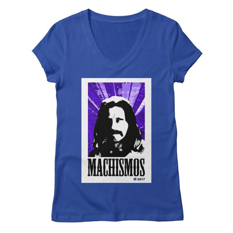 Machismos by ChupaCabrales Women's V-Neck by ChupaCabrales's Shop