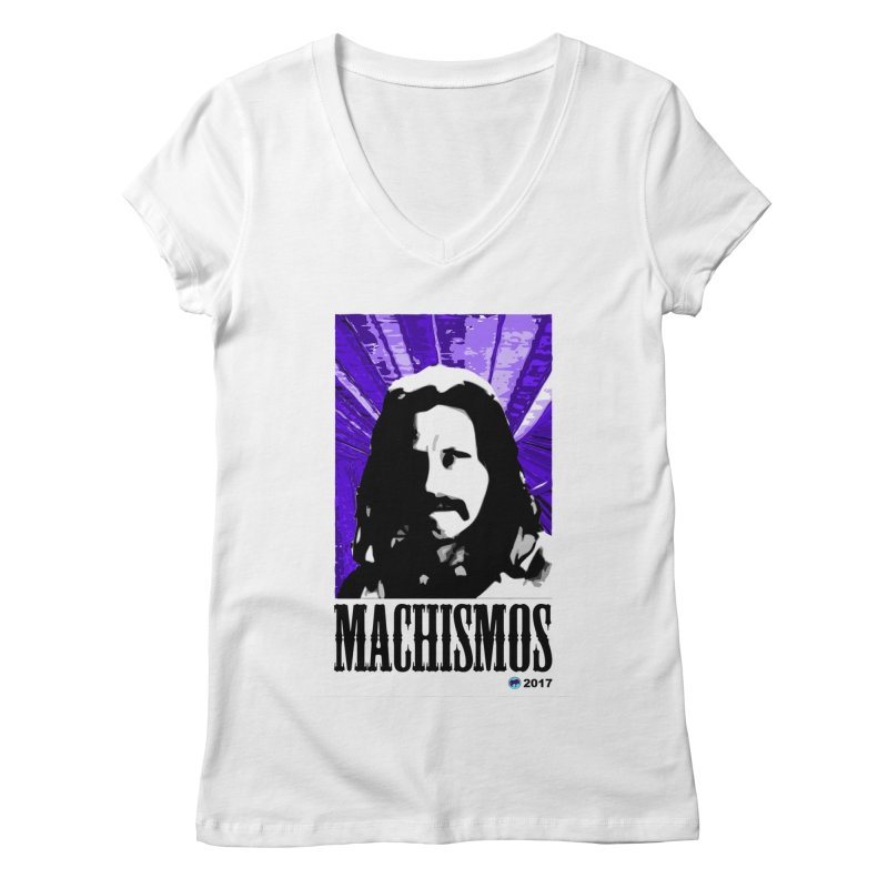 Machismos by ChupaCabrales Women's V-Neck by ChupaCabrales's Shop
