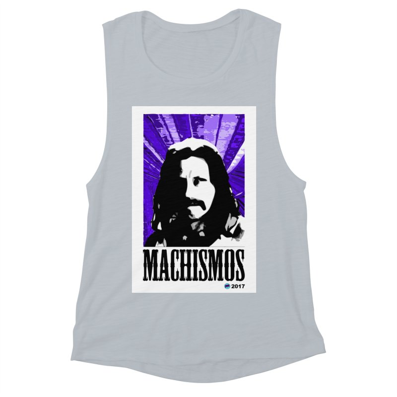 Machismos by ChupaCabrales Women's Muscle Tank by ChupaCabrales's Shop