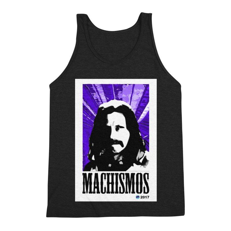 Machismos by ChupaCabrales Men's Triblend Tank by ChupaCabrales's Shop