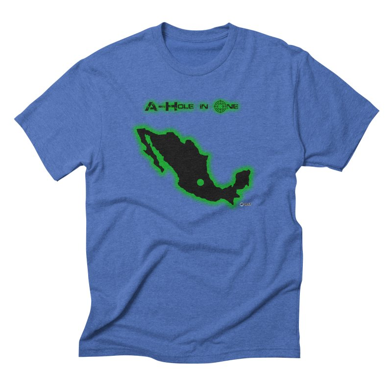 A-Hole in One by ChupaCabrales Men's Triblend T-Shirt by ChupaCabrales's Shop