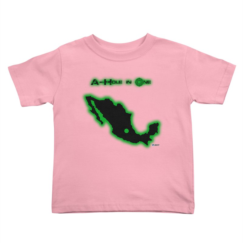 A-Hole in One by ChupaCabrales Kids Toddler T-Shirt by ChupaCabrales's Shop