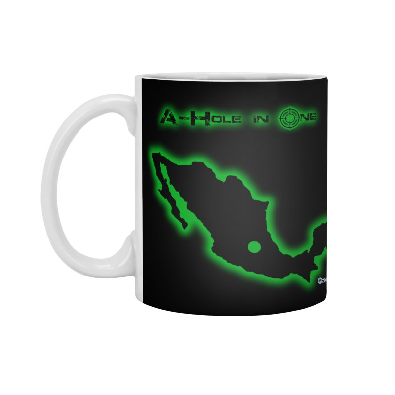 A-Hole in One by ChupaCabrales Accessories Mug by ChupaCabrales's Shop