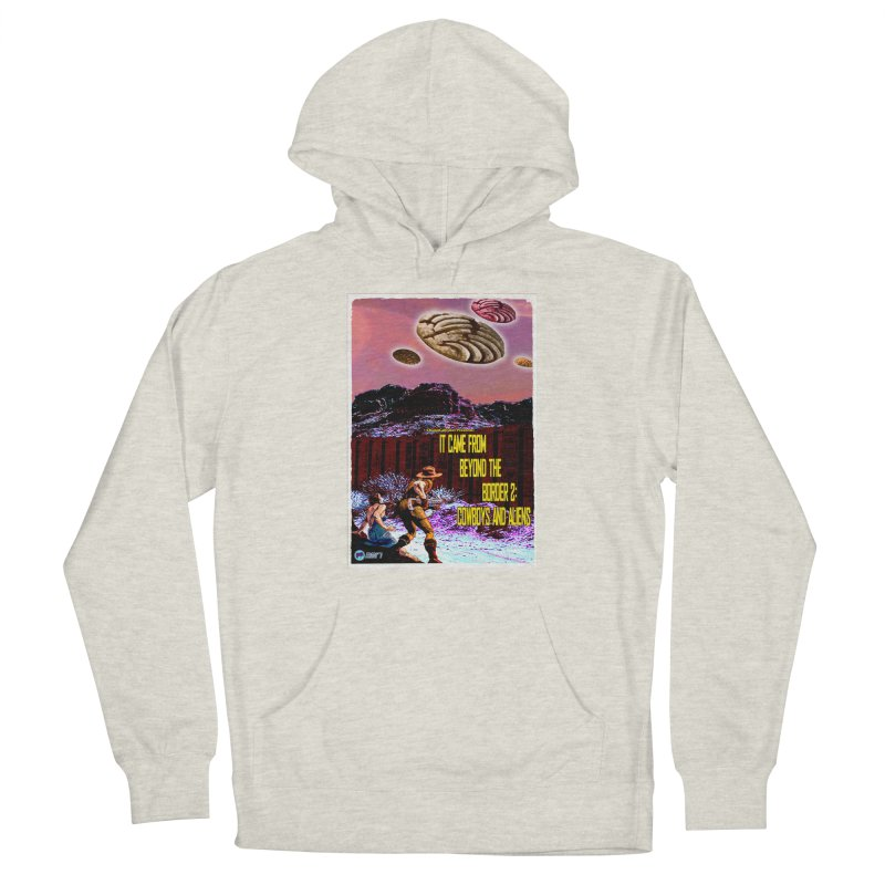 It Came from Beyond the Border2: Cowboys and Aliens by ChupaCabrales Women's Pullover Hoody by ChupaCabrales's Shop