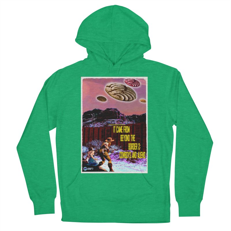It Came from Beyond the Border2: Cowboys and Aliens by ChupaCabrales Men's French Terry Pullover Hoody by ChupaCabrales's Shop