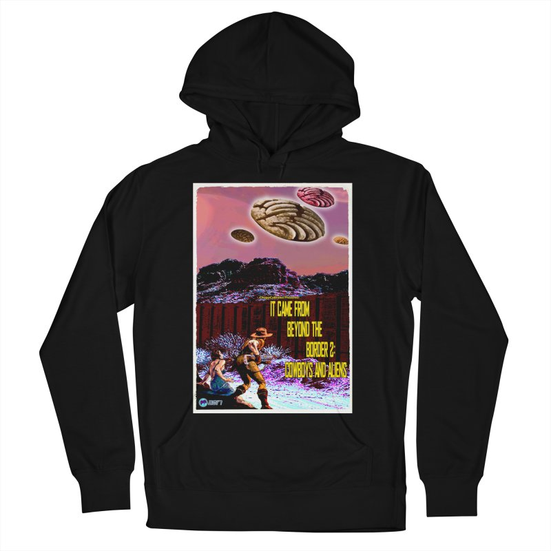 It Came from Beyond the Border2: Cowboys and Aliens by ChupaCabrales Men's Pullover Hoody by ChupaCabrales's Shop