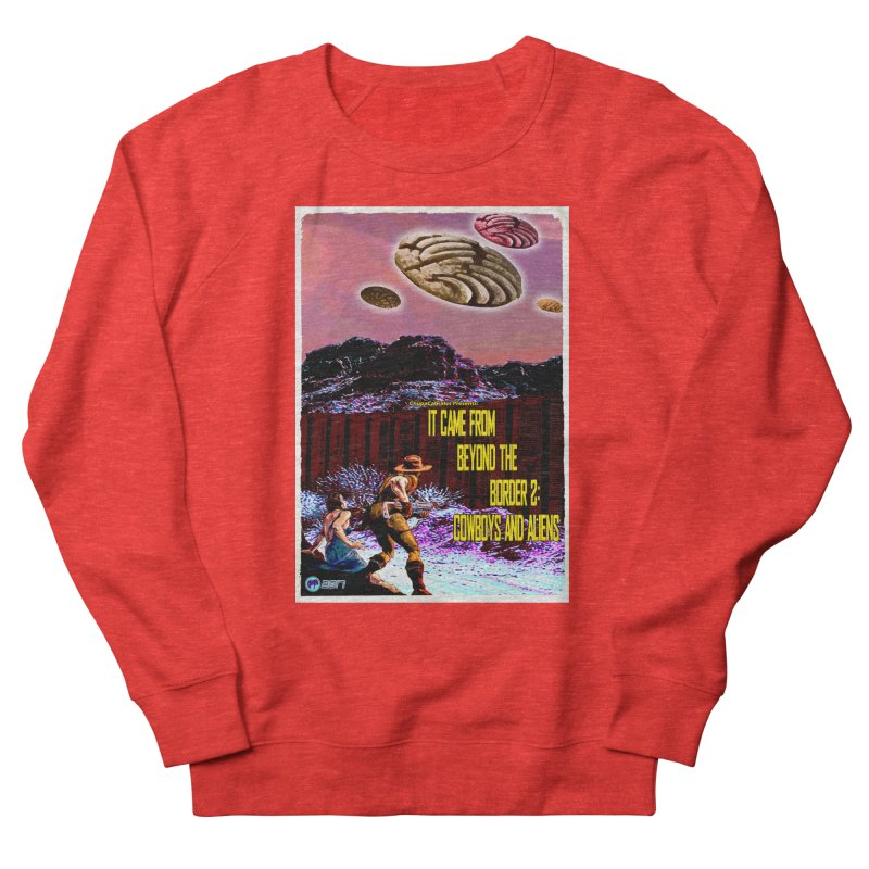 It Came from Beyond the Border2: Cowboys and Aliens by ChupaCabrales Men's Sweatshirt by ChupaCabrales's Shop