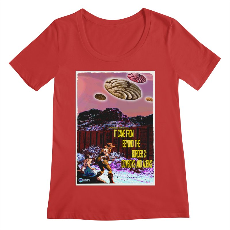 It Came from Beyond the Border2: Cowboys and Aliens by ChupaCabrales Women's Scoop Neck by ChupaCabrales's Shop