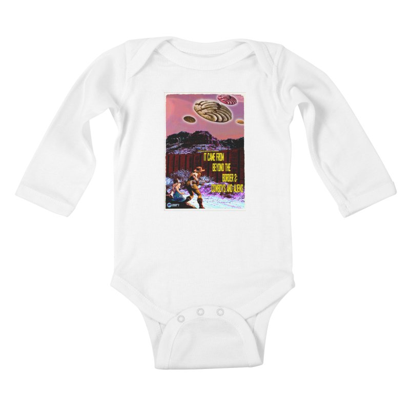 It Came from Beyond the Border2: Cowboys and Aliens by ChupaCabrales Kids Baby Longsleeve Bodysuit by ChupaCabrales's Shop