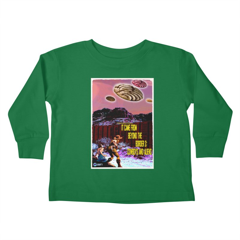 It Came from Beyond the Border2: Cowboys and Aliens by ChupaCabrales Kids Toddler Longsleeve T-Shirt by ChupaCabrales's Shop