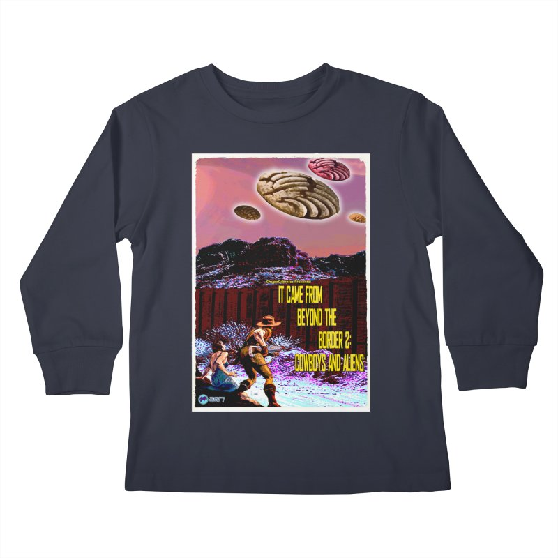 It Came from Beyond the Border2: Cowboys and Aliens by ChupaCabrales Kids Longsleeve T-Shirt by ChupaCabrales's Shop