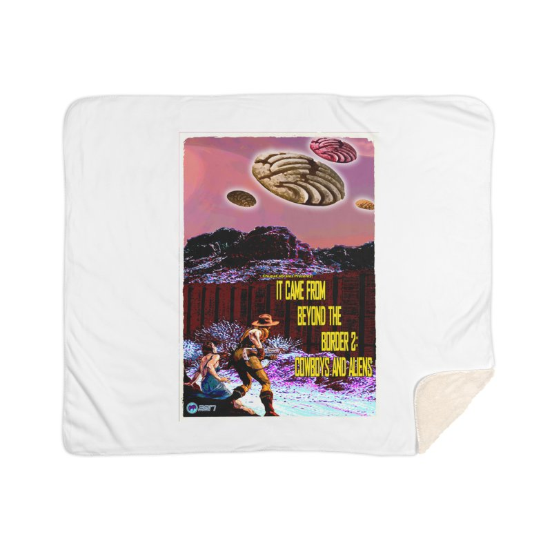 It Came from Beyond the Border2: Cowboys and Aliens by ChupaCabrales Home Sherpa Blanket Blanket by ChupaCabrales's Shop