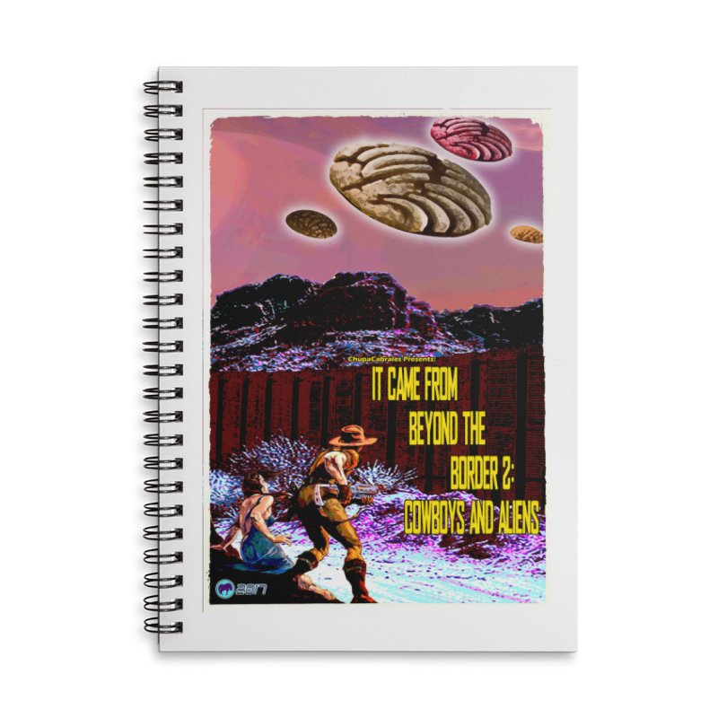 It Came from Beyond the Border2: Cowboys and Aliens by ChupaCabrales Accessories Notebook by ChupaCabrales's Shop