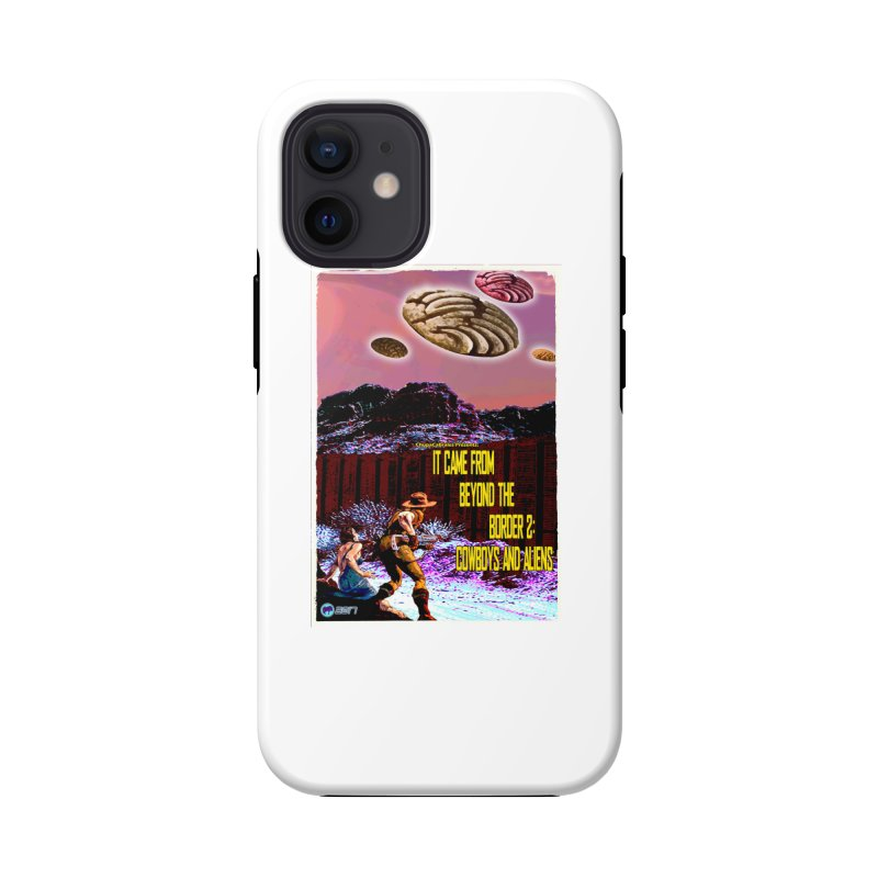 It Came from Beyond the Border2: Cowboys and Aliens by ChupaCabrales Accessories Phone Case by ChupaCabrales's Shop