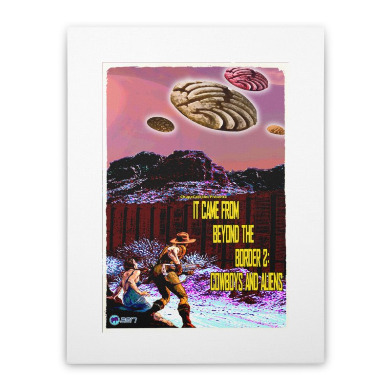 It Came from Beyond the Border2: Cowboys and Aliens by ChupaCabrales Home Stretched Canvas by ChupaCabrales's Shop