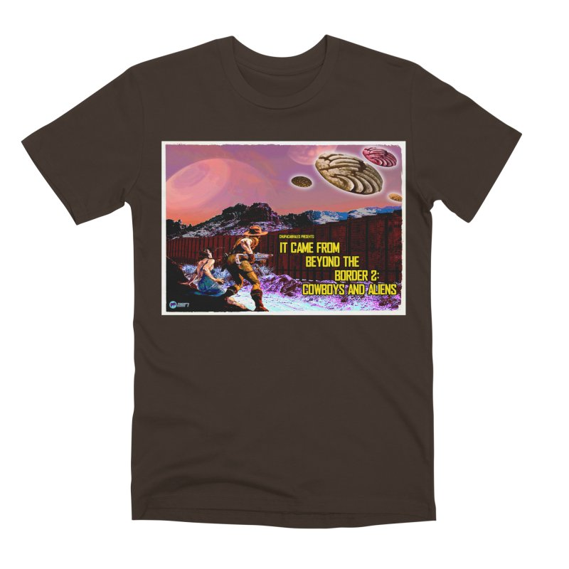 It Came from Beyond the Border2: Cowboys and Aliens by ChupaCabrales Men's Premium T-Shirt by ChupaCabrales's Shop