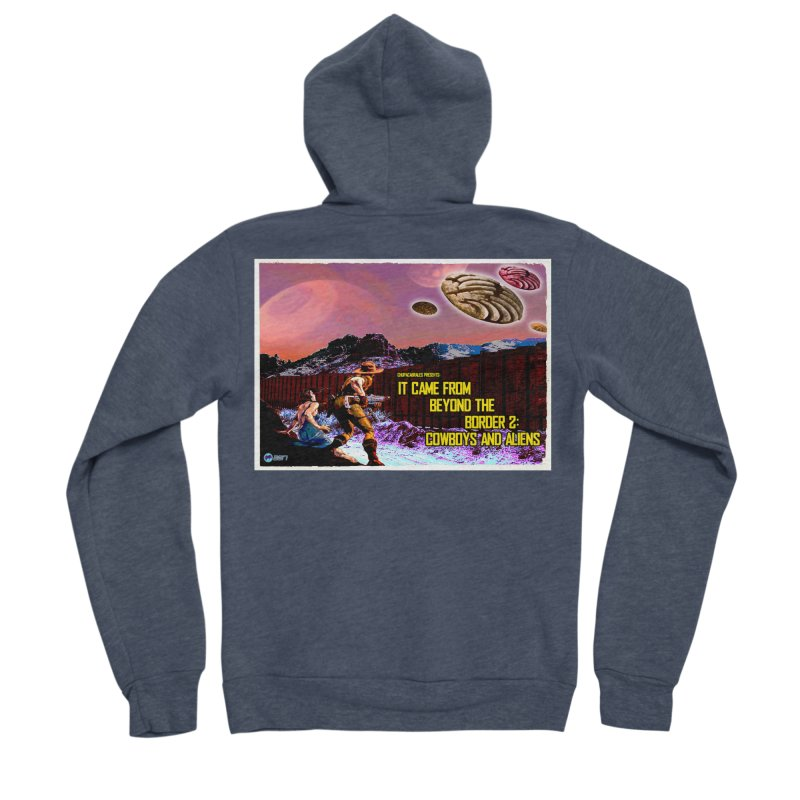 It Came from Beyond the Border2: Cowboys and Aliens by ChupaCabrales Men's Sponge Fleece Zip-Up Hoody by ChupaCabrales's Shop