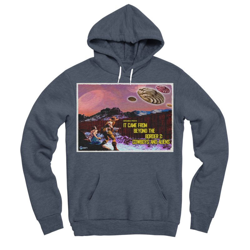 It Came from Beyond the Border2: Cowboys and Aliens by ChupaCabrales Men's Sponge Fleece Pullover Hoody by ChupaCabrales's Shop