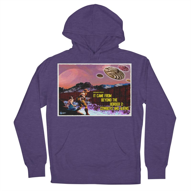 It Came from Beyond the Border2: Cowboys and Aliens by ChupaCabrales Women's French Terry Pullover Hoody by ChupaCabrales's Shop