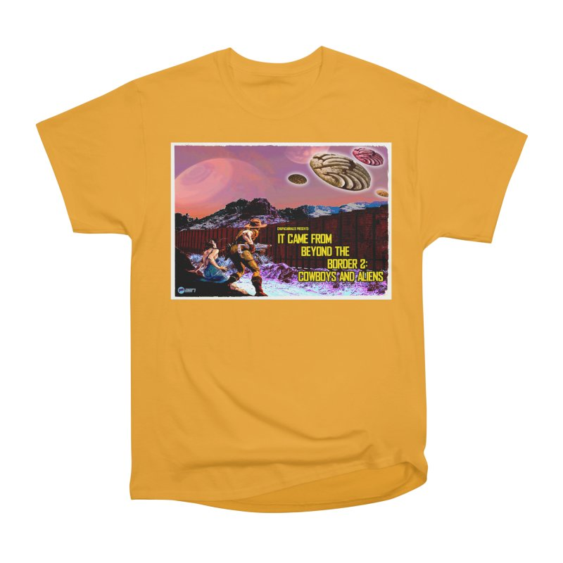It Came from Beyond the Border2: Cowboys and Aliens by ChupaCabrales Women's Heavyweight Unisex T-Shirt by ChupaCabrales's Shop