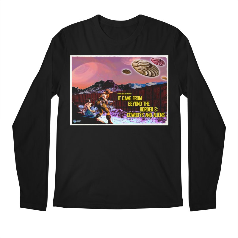 It Came from Beyond the Border2: Cowboys and Aliens by ChupaCabrales Men's Regular Longsleeve T-Shirt by ChupaCabrales's Shop
