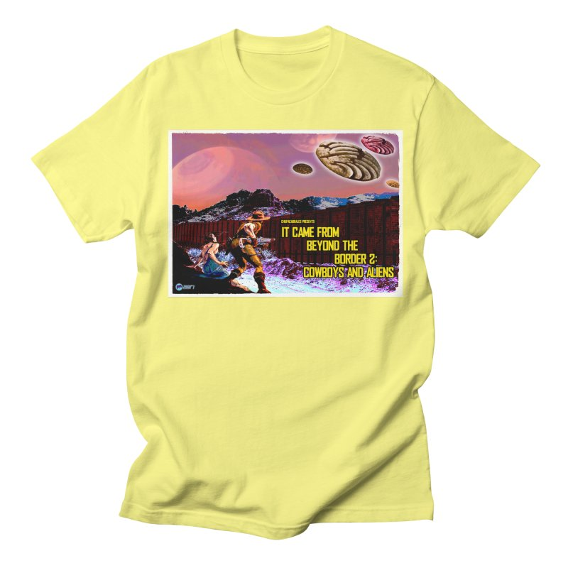 It Came from Beyond the Border2: Cowboys and Aliens by ChupaCabrales Men's Regular T-Shirt by ChupaCabrales's Shop