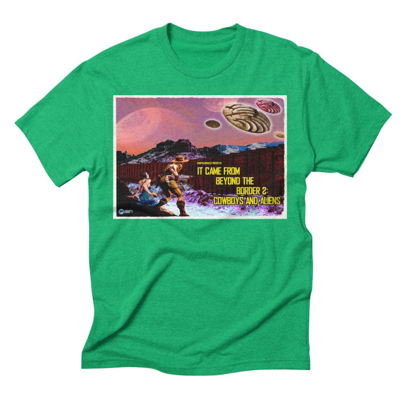 It Came from Beyond the Border2: Cowboys and Aliens by ChupaCabrales Men's Triblend T-Shirt by ChupaCabrales's Shop
