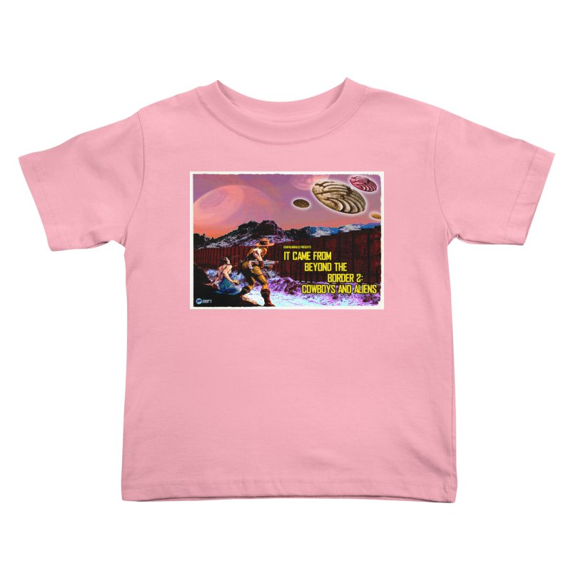 It Came from Beyond the Border2: Cowboys and Aliens by ChupaCabrales Kids Toddler T-Shirt by ChupaCabrales's Shop