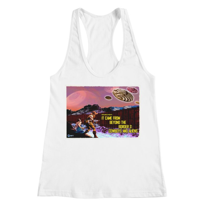 It Came from Beyond the Border2: Cowboys and Aliens by ChupaCabrales Women's Racerback Tank by ChupaCabrales's Shop