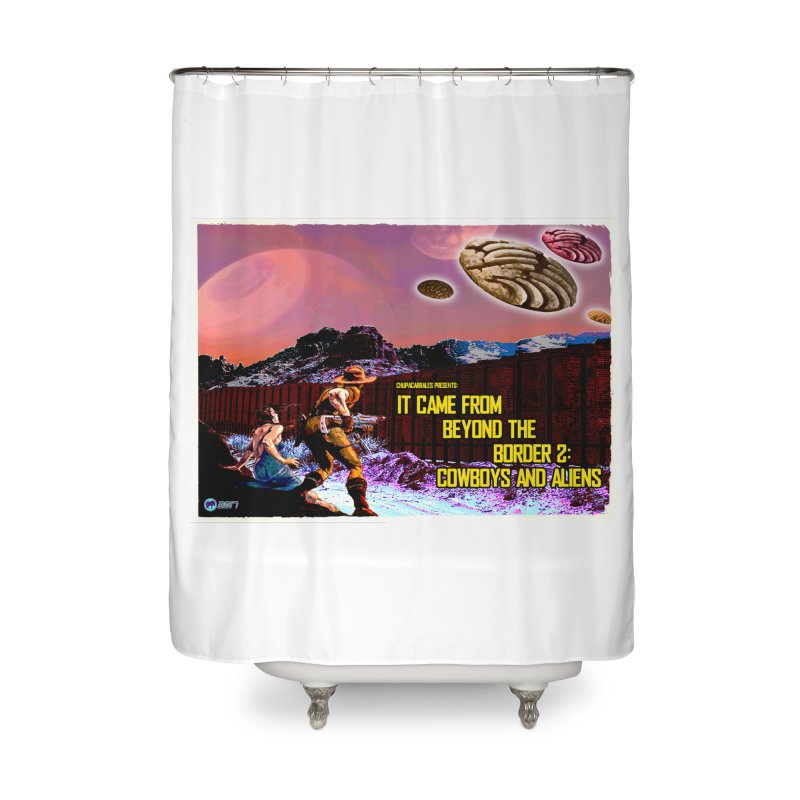 It Came from Beyond the Border2: Cowboys and Aliens by ChupaCabrales Home Shower Curtain by ChupaCabrales's Shop