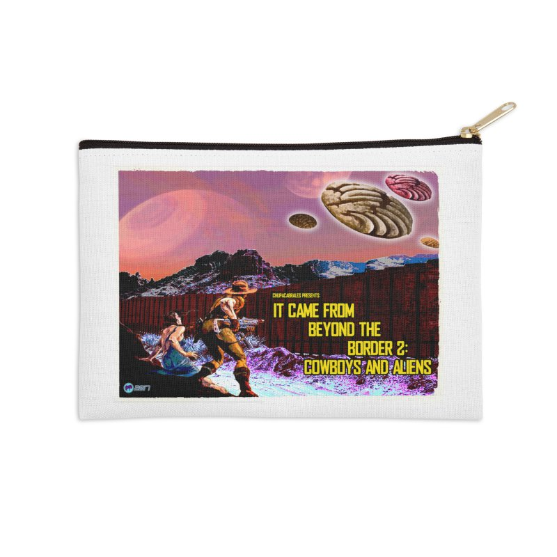 It Came from Beyond the Border2: Cowboys and Aliens by ChupaCabrales Accessories Zip Pouch by ChupaCabrales's Shop