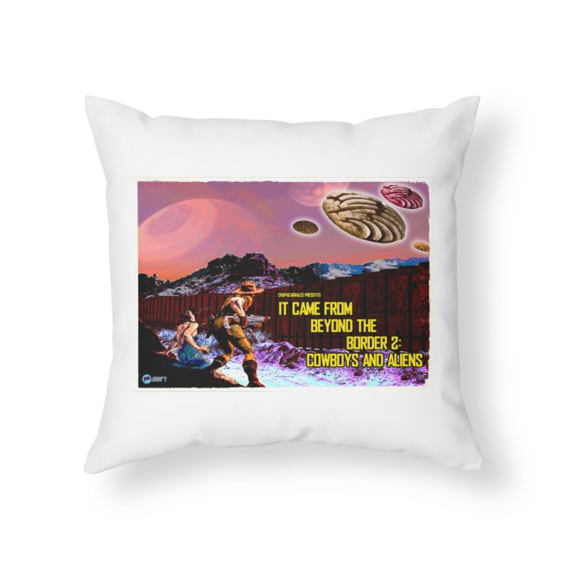 It Came from Beyond the Border2: Cowboys and Aliens by ChupaCabrales Home Throw Pillow by ChupaCabrales's Shop