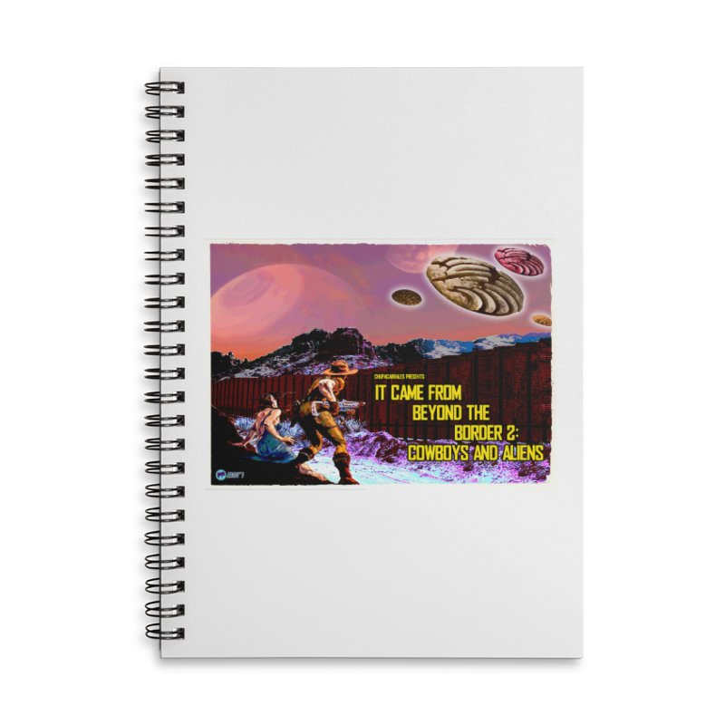 It Came from Beyond the Border2: Cowboys and Aliens by ChupaCabrales Accessories Lined Spiral Notebook by ChupaCabrales's Shop
