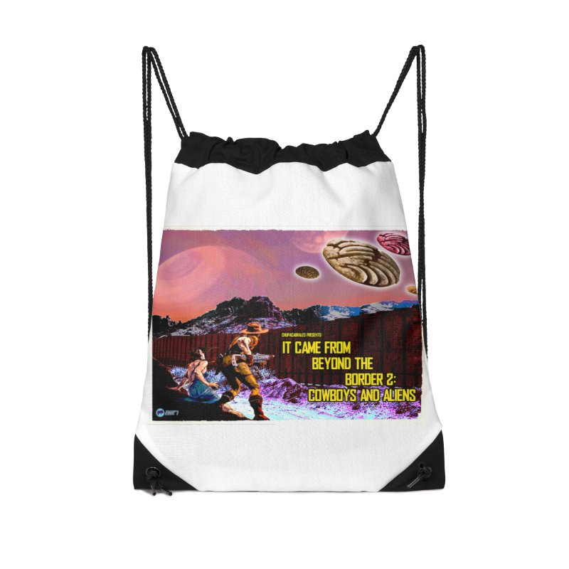 It Came from Beyond the Border2: Cowboys and Aliens by ChupaCabrales Accessories Drawstring Bag Bag by ChupaCabrales's Shop