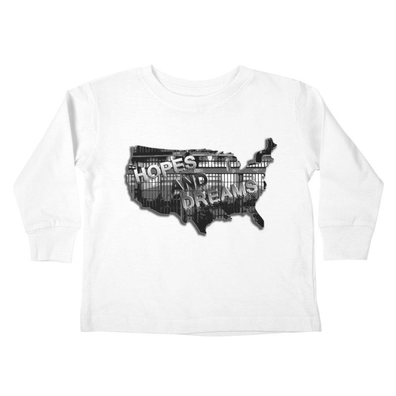 Hopes and Dreams Kids Toddler Longsleeve T-Shirt by ChupaCabrales's Shop