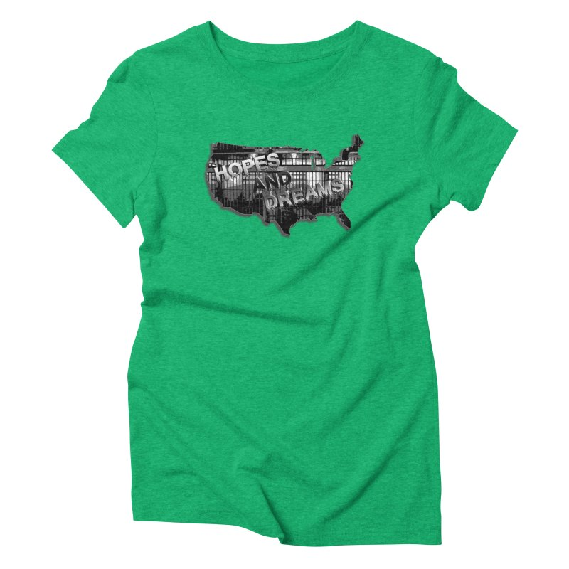 Hopes and Dreams Women's Triblend T-Shirt by ChupaCabrales's Shop