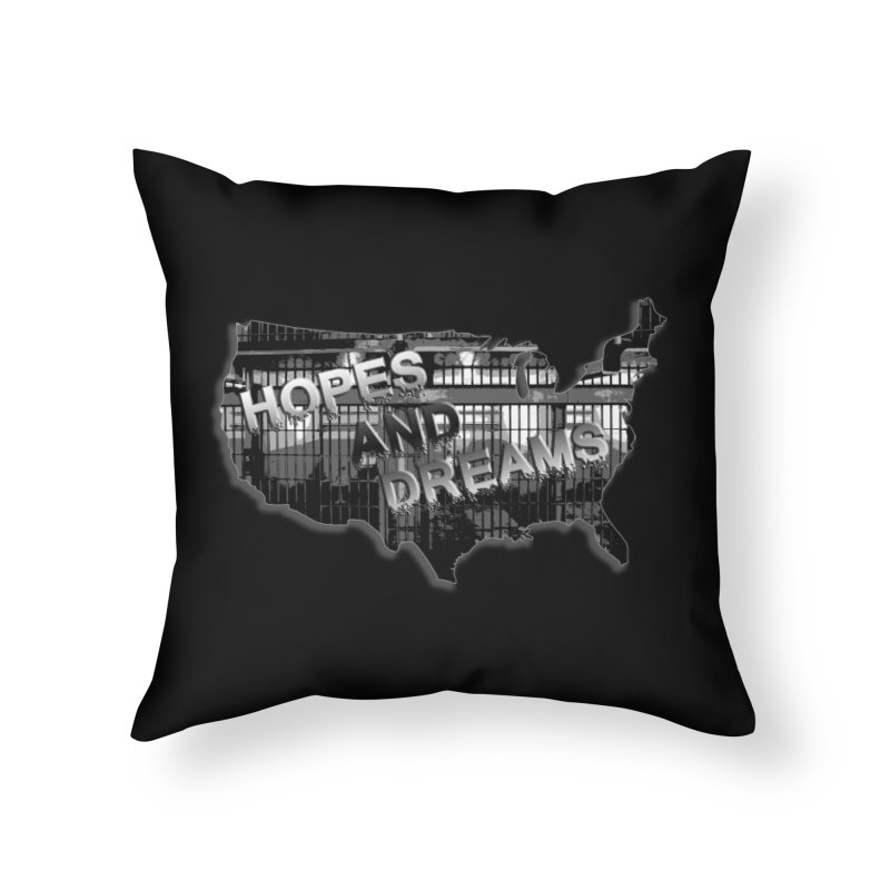 Hopes and Dreams Home Throw Pillow by ChupaCabrales's Shop