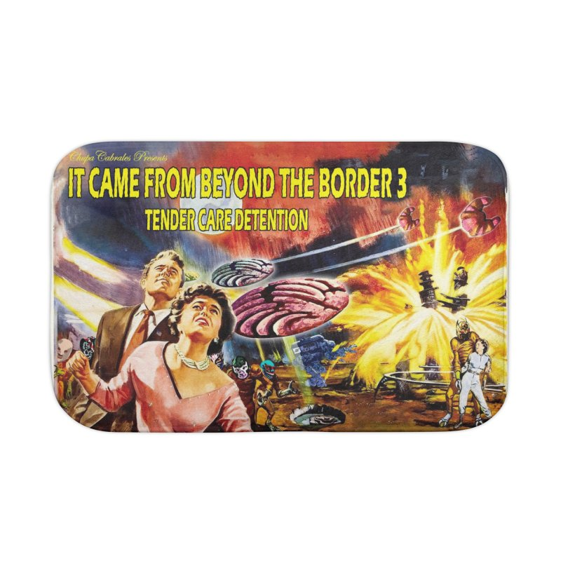 It Came From Beyond the Border 3: Tender Care Detention Home Bath Mat by ChupaCabrales's Shop