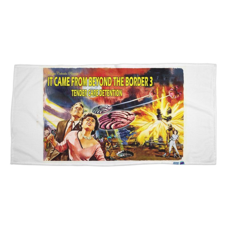 It Came From Beyond the Border 3: Tender Care Detention Accessories Beach Towel by ChupaCabrales's Shop